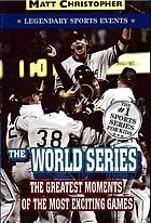 The World Series : great championship moments