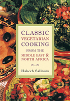 Classic Vegetarian Cooking from the Middle East and North Africa : From the Middle East and North Africa.