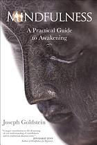 Mindfulness : a practical guide to awakening
