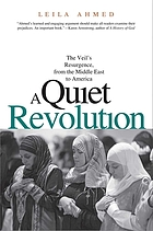 A quiet revolution : the veil's resurgence, from the Middle East to America