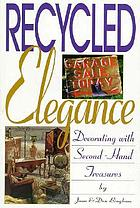 Recycled elegance : decorating with secondhand treasures