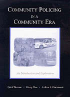 Community policing in a community era : an introduction and exploration