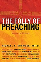 The folly of preaching : models and methods