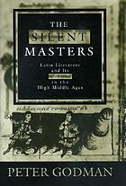 The silent masters : Latin literature and its censors in the High Middle Ages