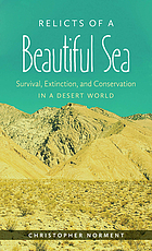 Relicts of a beautiful sea : survival, extinction, and conservation in a desert world