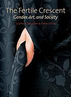 The fertile crescent : gender, art, and society