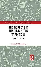 The goddess in Hindu-Tantric traditions : Devi as corpse