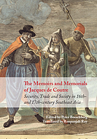 The memoirs and memorials of Jacques de Coutre : security, trade, and society in 16th and 17th-Century Southeast Asia