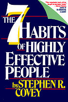 The seven habits of highly effective people : restoring the character ethic