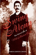 Swing along : the musical life of Will Marion Cook