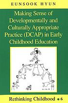 Making sense of developmentally and culturally appropriate practice (DCAP) in early childhood education