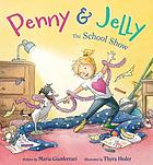 Penny & Jelly : the school show