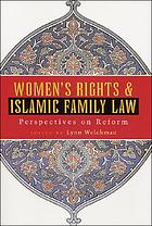 Women's rights and Islamic family law : perspectives on reform