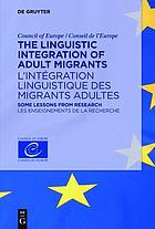 The Linguistic Integration of Adult Migrants : some lessons from research