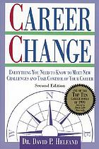 Career change : everything you need to know to meet new challenges and take control of your career