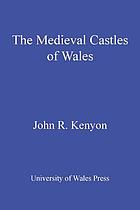 The Medieval castles of Wales
