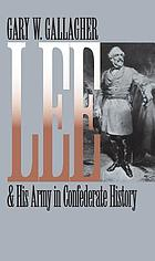 Lee & his army in Confederate history