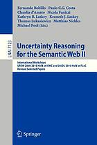 Uncertainty reasoning for the semantic web II : international workshops, URSW 2008 - 2010 held at ISWC and UniDL 2010 held at FLoC ; revised selected papers