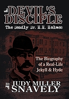 Devil's disciple : the deadly Dr. H.H. Holmes