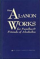 How Al-Anon works for families & friends of alcoholics.