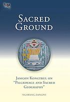 Sacred ground : Jamgon Kongtrul on