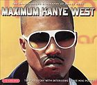Maximum Kanye West : [the unauthorised biography of Kanye West]