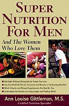 Super nutrition for men-- and the women who love them
