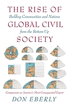 The rise of global civil society : building communities and nations from the bottom up