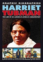 Harriet Tubman : the life of an american-african abolitionist