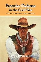 Frontier defense in the Civil War : Texas' Rangers and rebels