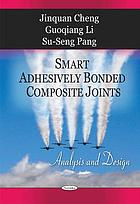 Smart adhesively bonded composite joints : analysis and design