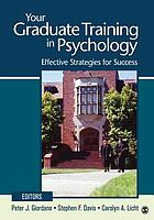 Your graduate training in psychology : effective strategies for success