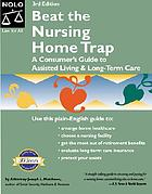 Beat the nursing home trap : a consumer's guide to assisted living and long-term care