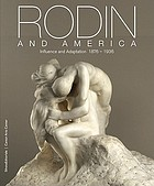 Rodin and America : influence and adaptation, 1876-1936