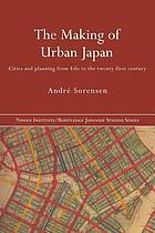 The making of urban Japan : cities and planning from Edo to the twenty-first century