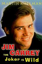 Jim Carrey : the joker is wild