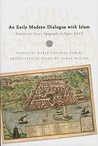 An early modern dialogue with Islam : Antonio de Sosa's Topography of Algiers (1612)