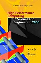 High performance computing in science and engineering 2000 : transactions of the High Performance Computing Center Stuttgart (HLRS) 2000