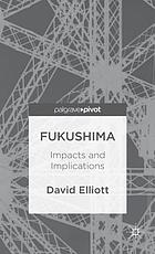 Fukushima : impacts and implications