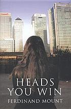 Heads you win : a chronicle of modern twilight