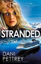 Alaskan courage. 03 : Stranded