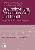 Unemployment, precarious work, and health : research and policy issues