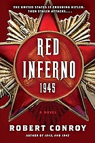 Red inferno: 1945 : a novel