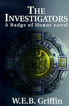 The investigators : a Badge of Honor novel