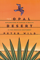 The opal desert : explorations of fantasy and reality in the American Southwest