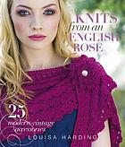 Knits from an English rose : 25 modern - vintage accessories