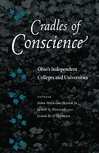 Cradles of conscience : Ohio's independent colleges and universities