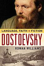 Dostoevsky : language, faith and fiction