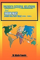 Nigeria's external relations and foreign policy under military rule, 1966-1999