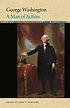 George Washington : a man of action by  George Washington